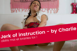 Jerk off instruction – step 1 – Juillet 19