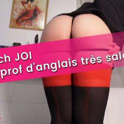 Une prof d'anglais très salope – JOI french