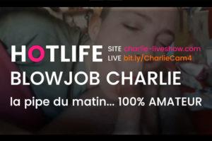 Blowjob Charlie, les plaisirs de la bouche