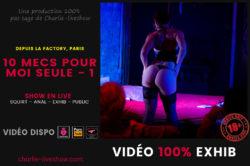 Show live LA FACTORY – 10 mecs se branlent devant moi