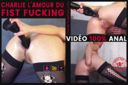 Charlie, l'amour du FIST ANAL – Vidéo anal extrême