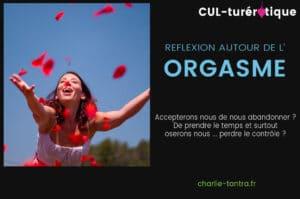 Read more about the article Réflexion sur l'orgasme. Et si c'était bien plus simple ?