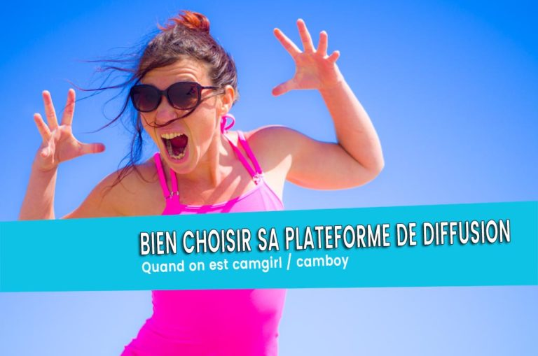 Webcam girl, comment choisir sa plateforme ?