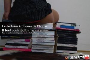 Read more about the article Il faut jouir, Edith ! lecture érotique