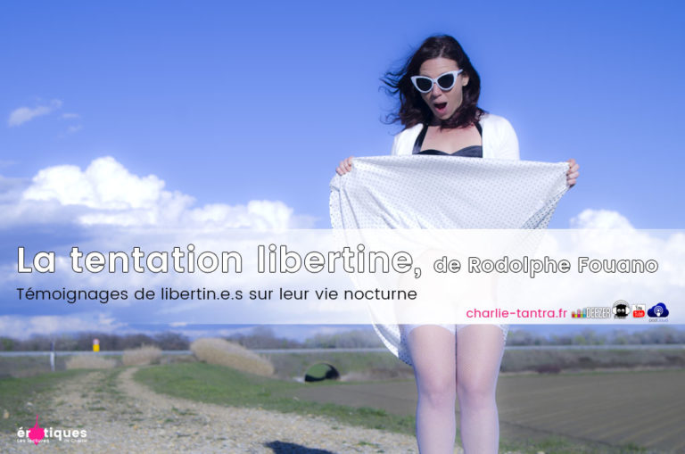 La tentation libertine, témoignages libertins