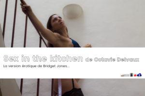 Sex in the kitchen de Octavie Delvaux ! Gourmandise érotique.