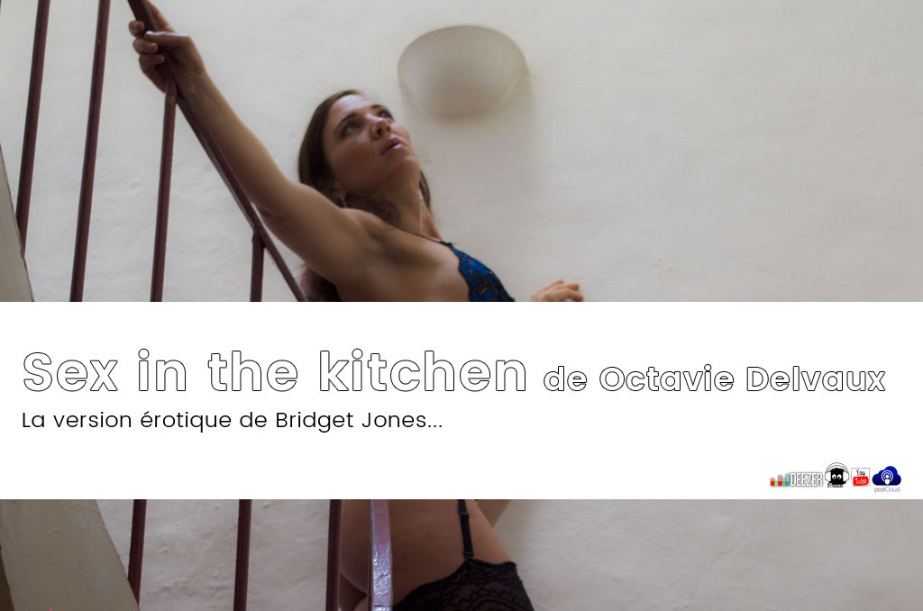 Sex in the kitchen de Octavie Delvaux ! Gourmandise érotique.