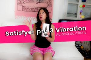 Satisfyer pro 3 vibration , aspire et fait vibrer le clito