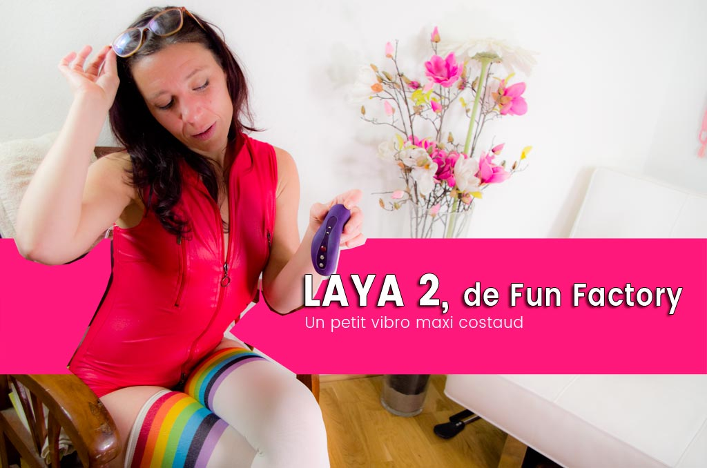 Laya 2, test du mini vibro Fun Factory
