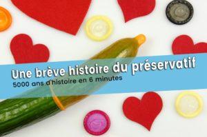 Une brève histoire du préservatif. Boire et déboire d'une capote !