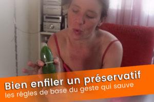 Mettre un préservatif sans honte, la vidéo mode d'emploi