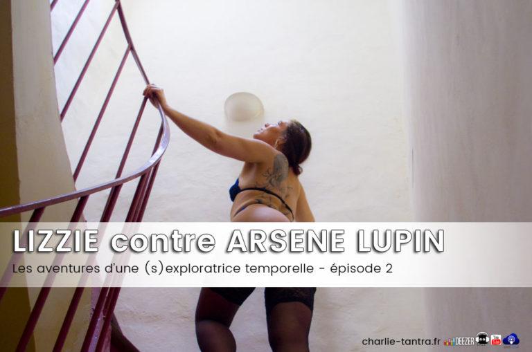 Lizzie et Arsène Lupin – roman érotique de JIP – ep.2