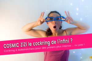 Zizi cosmic, le double cockring qui fait mal