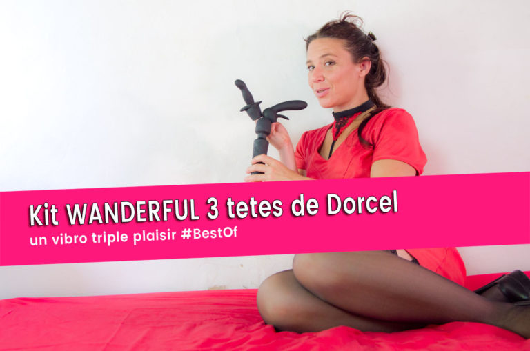 Kit Wanderful de Dorcel, une super wand multi fonction.