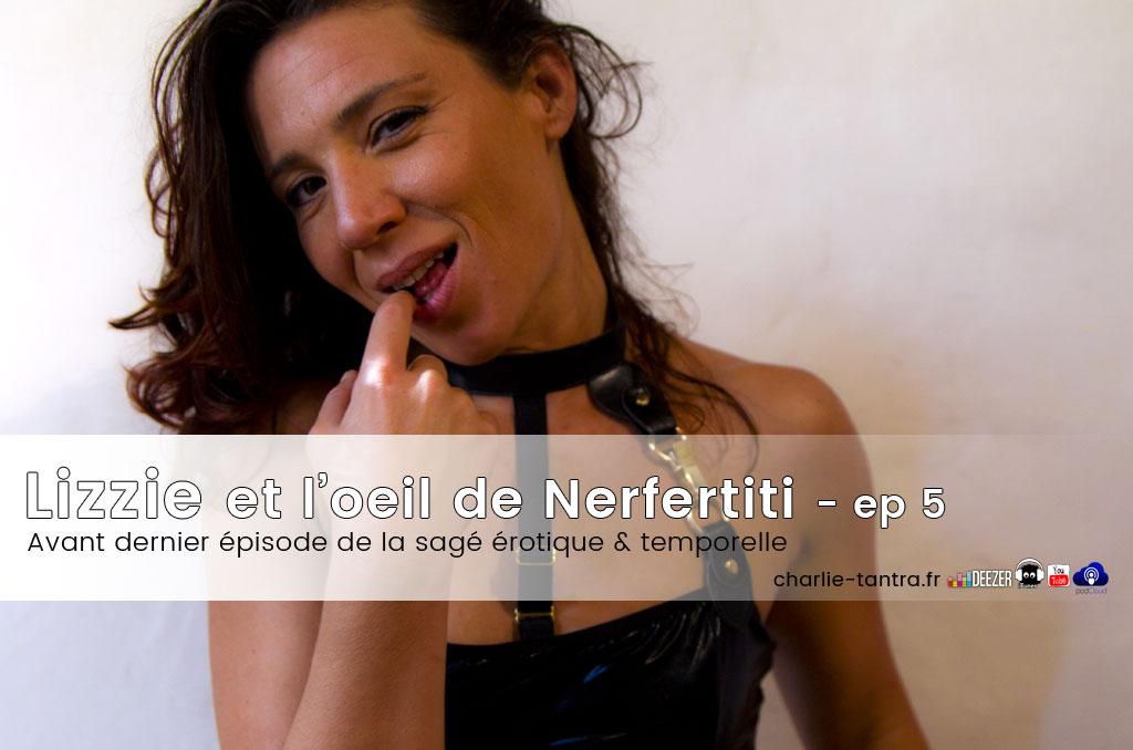 Saga érotique : Lizzie et l'Oeil de Nefertiti – ep 5