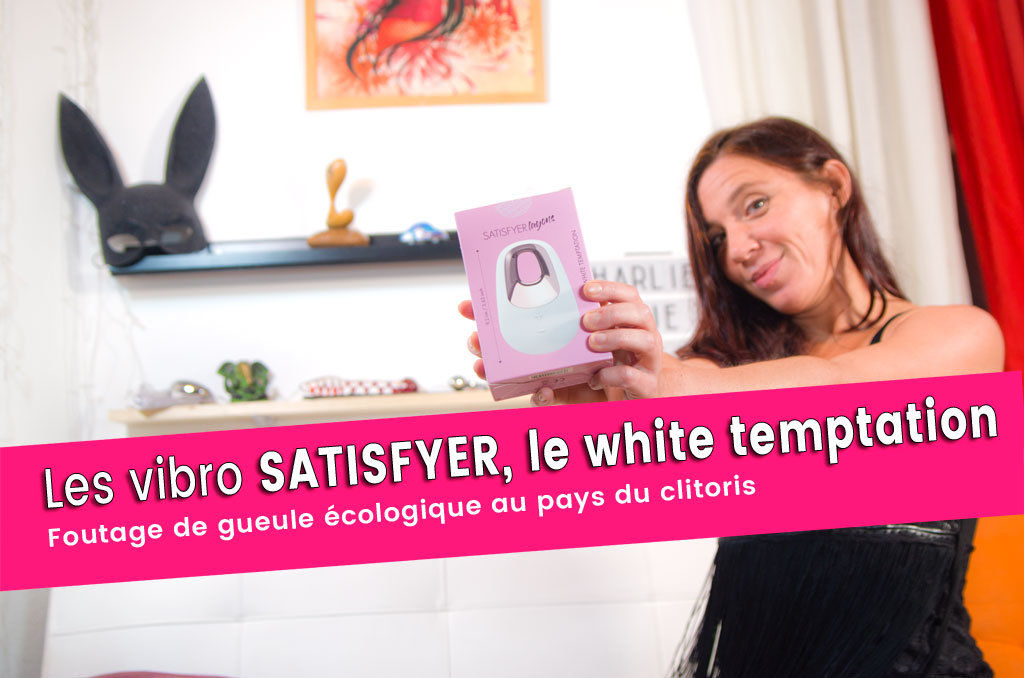 Vibro Satisfyer Layons white temptation, oui mais non !