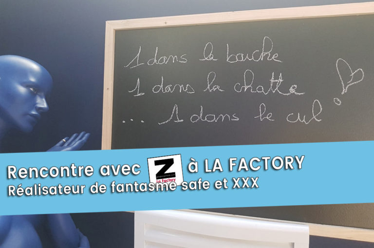 Rencontre avec Mr Z à La Factory : Le gang bang safe