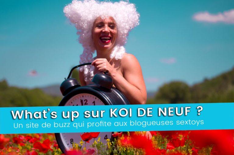 What's up sur KOI DE NEUF ? Au delà du mauvais goût