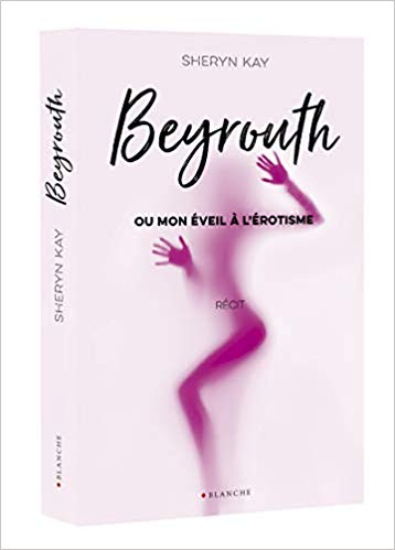 Sheryn-kay-beyrouth-eveil-erotisme