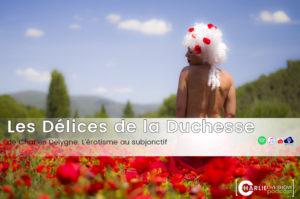 Les délices de la duchesse, de Charles Delygne