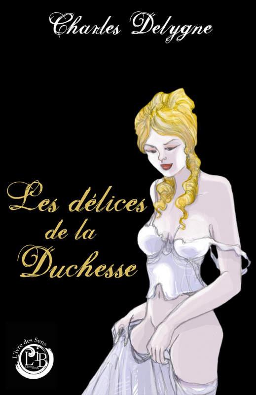 les-delices-de-la-duchesse-charles-delygne