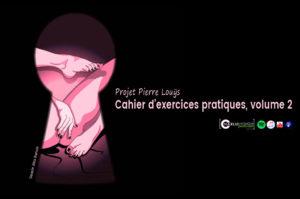 Hommage à Pierre Louÿs, le Cahier d'exercices pratiques vol2.
