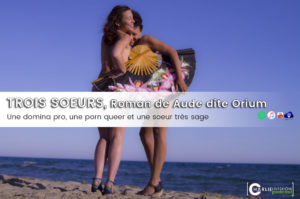 Trois Soeurs, de Aude dite Orium, roman érotique ?