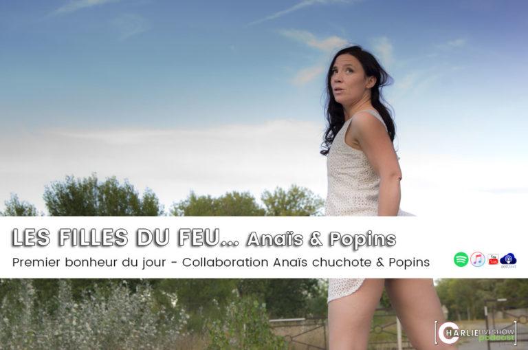 Les Filles du feu, Anaïs & Popins : Premier bonheur du jour.