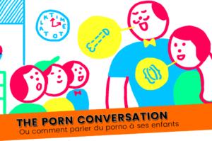 Comment parler du porno à ses enfants – The Porn Conversation