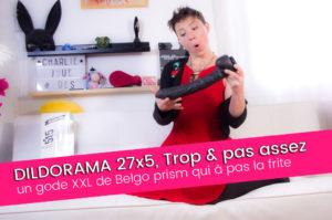 DILDORAMA de Belgo prism : un gode XXL réaliste pas top – 6/10