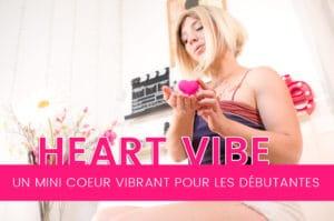 HEART VIBE, un mini sextoy vibrant pour débutantes 6+/10