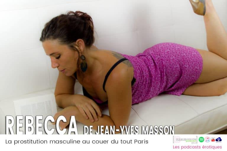 Rebecca, de Jean-Yves Masson, délicieux roman porno