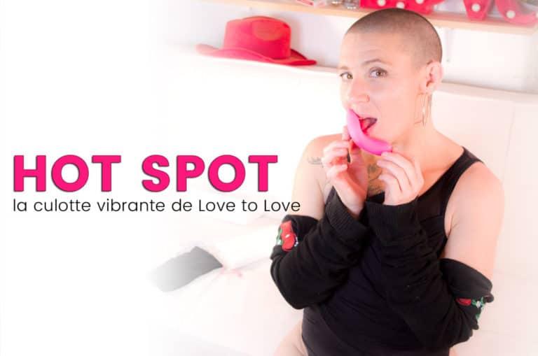 La culotte vibrante a enfin un nom, HOT SPOT – Love to Love