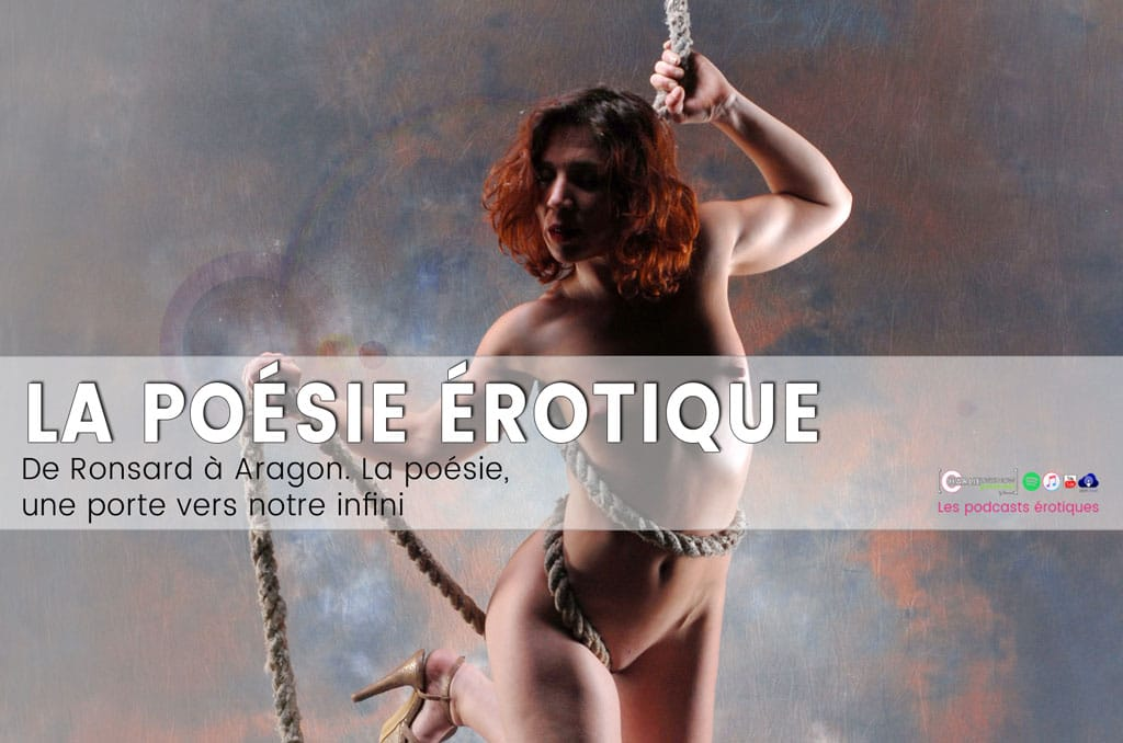 la-poesie-erotique-ronbsard-aragon-podcast-charlie