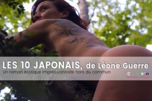 Les 10 japonais, de Léone Guerre. roman érotique impressionniste