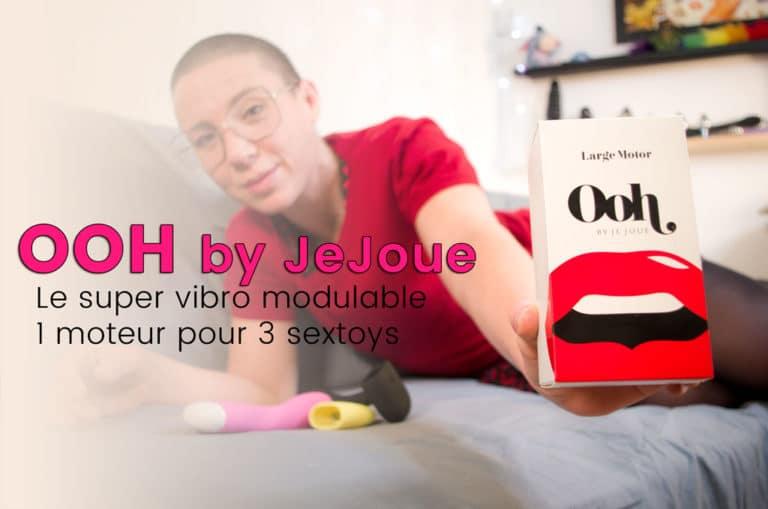 OOH de JeJoue, la gamme de vibro modulable 100% SLOW SEXE !
