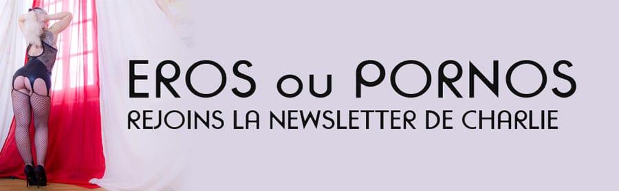 newsletter-charlie-eros-ou-pornos