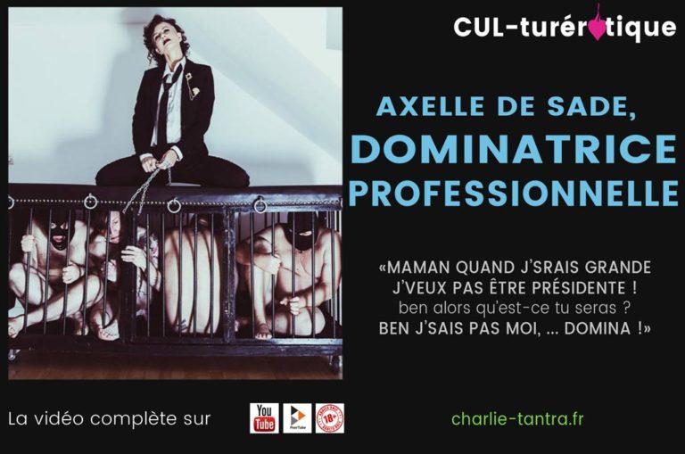 Métier de TDS : dominatrice professionnelle, aXelle de Sade -1