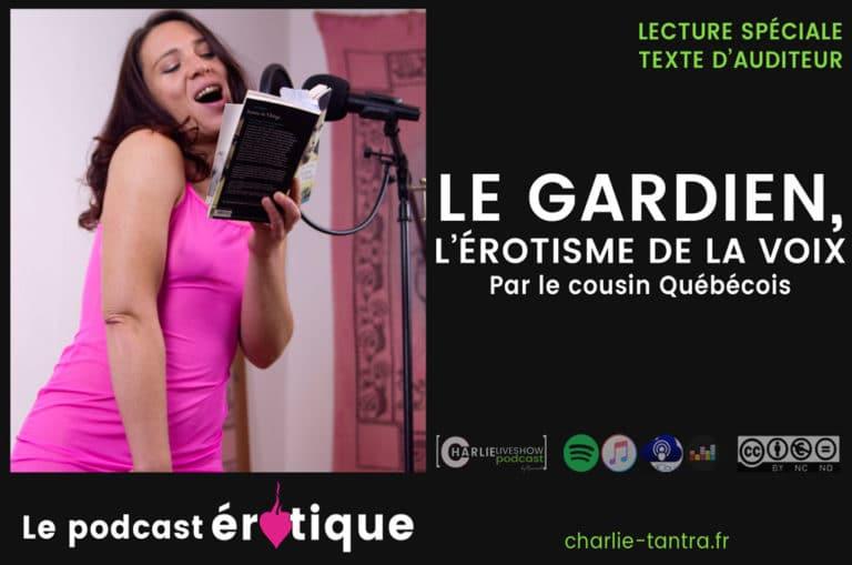 """""""Le cousin québécois"""" : Le gardien, l'érotisme de la voix"""