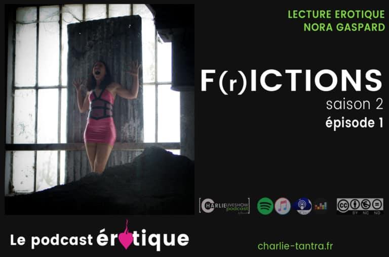 FrICTION de Nora Gaspard – S02. Dystopie érotique ou prémonition ?