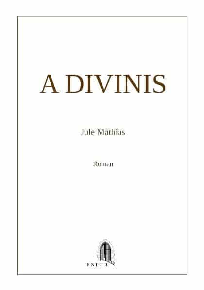 a-divinis-jule-mathias-roman-erotique