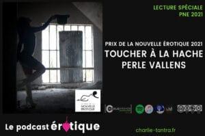 Read more about the article Le prix de la nouvelle érotique 2021 – Toucher à la hache