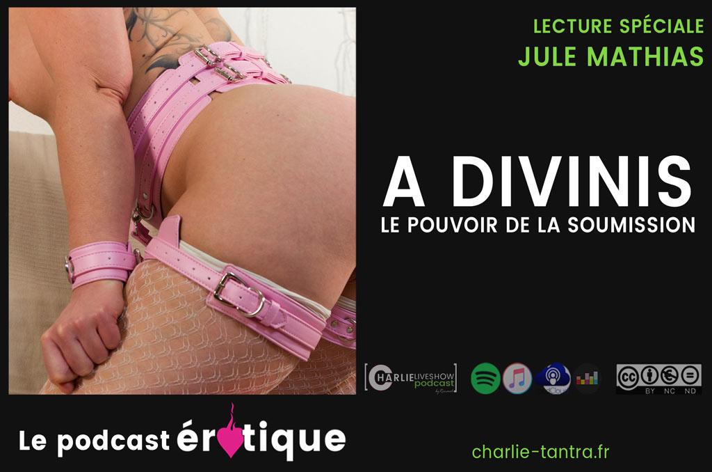 You are currently viewing Jule mathias – A DIVINIS – nouveau podcast érotique